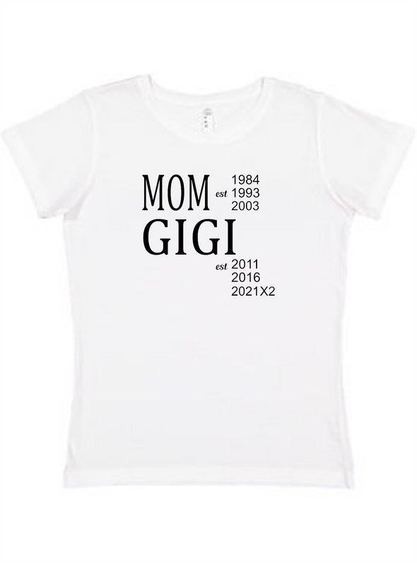 MOM/GIGI EST Ladies Tee