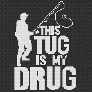 Tug Is My Drug: Counted Cross Stitch Pattern and Kit