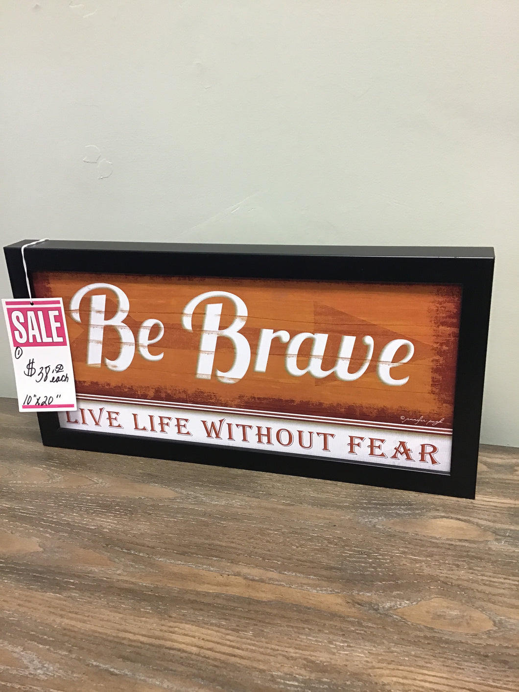 Art Effects Be Brave Sign