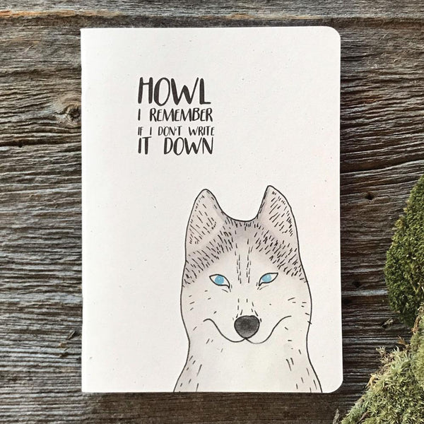 Howl I remember if I don't write it down - Quills