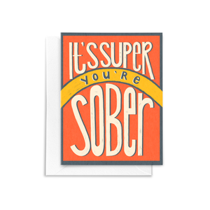 """It's Super, You're Sober"" sobriety greeting card"