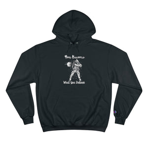 You Become What You Believe Hoodie-Champion Hoodie - JsFashionUS