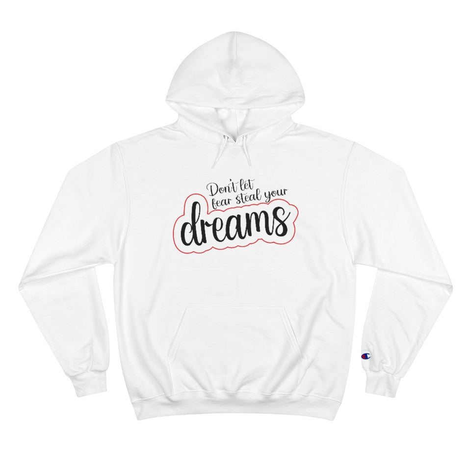 Don't Let Fear Steal Your Dreams Hoodie-Champion Hoodie - JsFashionUS