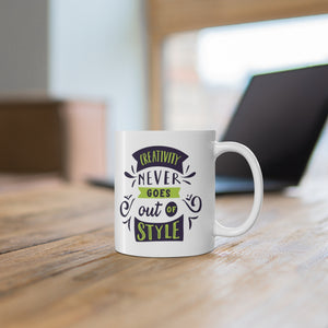 Creativity Never Goes Out Of Style Mug-Ceramic Mug 11oz - JsFashionUS