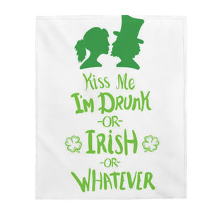 Kiss Me I'm Drunk Or Irish Or Whatever-Velveteen Plush Blanket - JsFashionUS
