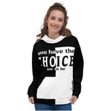 You Have The Choice No To Be An Option Unisex Hoodie - JsFashionUS