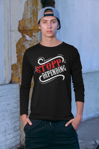 Stop Depending Tee-Motivational Tee-Unisex Long Sleeve Tee - JsFashionUS