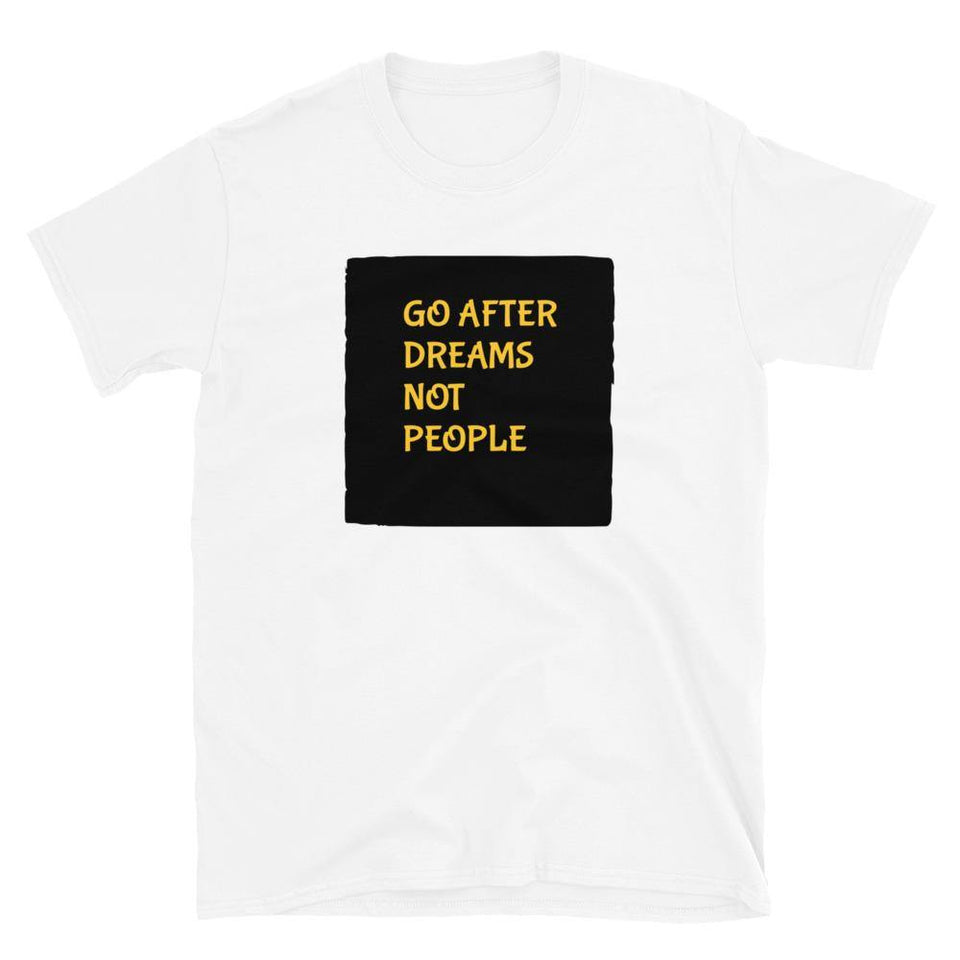 Go After Dreams Tee-Short-Sleeve Unisex T-Shirt - JsFashionUS