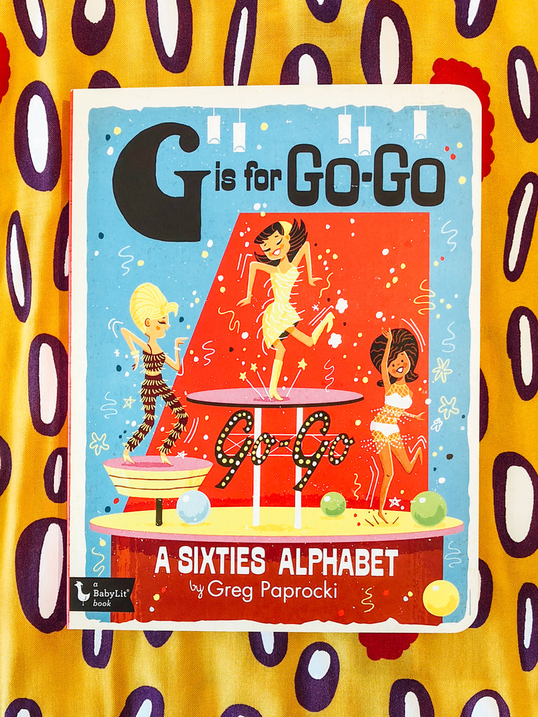 g is for go-go a sixties 60s alphabet kids book