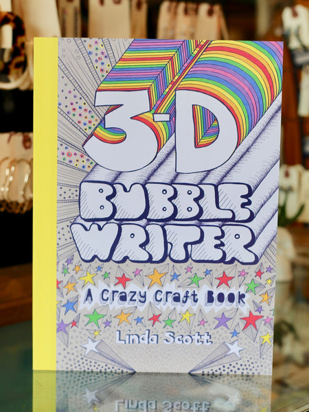 3-D Bubble Writer: A Crazy Craft Book