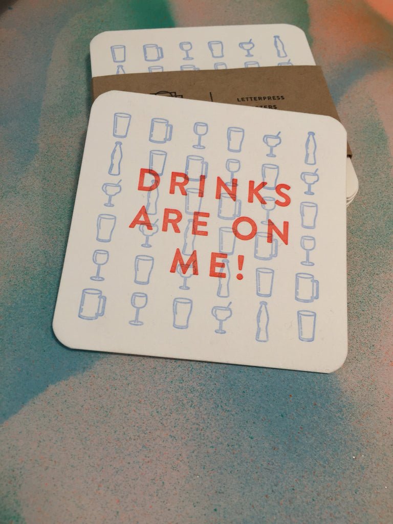 Drinks Are On Me Coasters