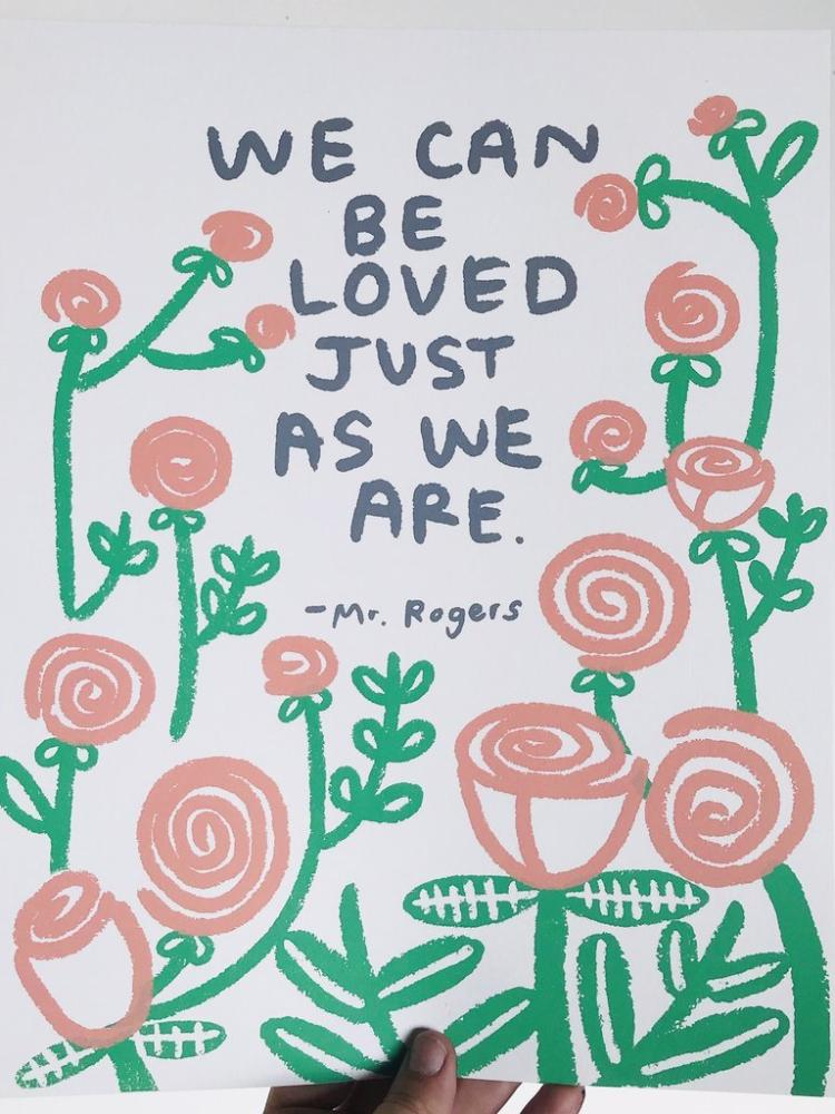 We Can Be Loved Just As We Are Print