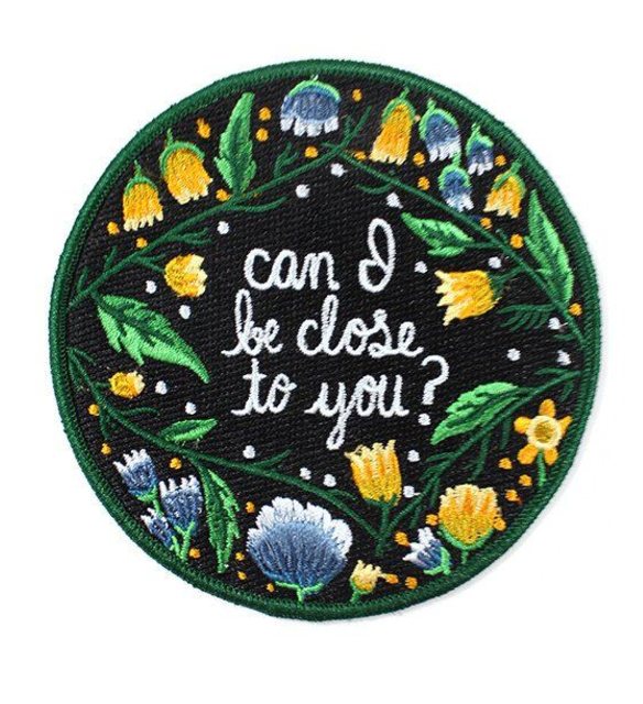 Can I Be Close To You Iron-On Patch