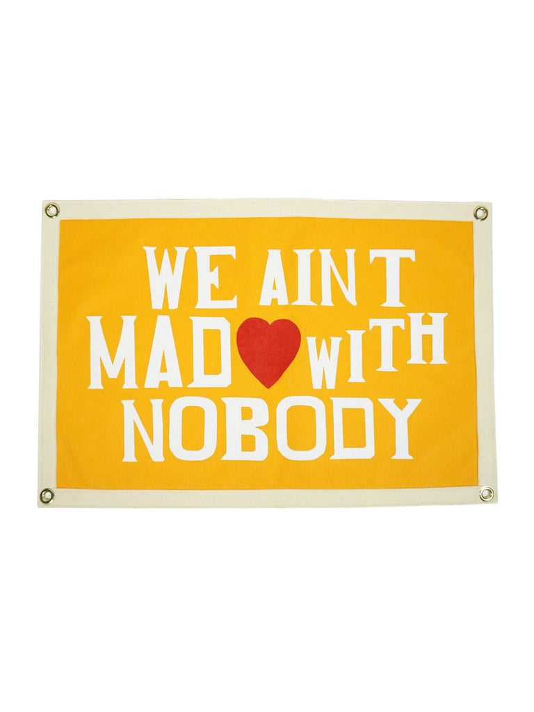 We Ain't Mad With Nobody Camp Flag