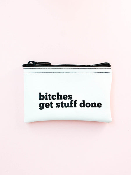 Bitches Get Stuff Done Pouch