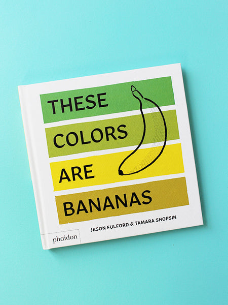 These Colors Are Bananas Book