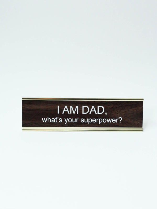 Name Plate: I Am Dad, What's Your Superpower?