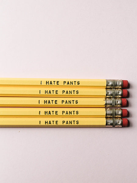 Pencil Set: I HATE PANTS
