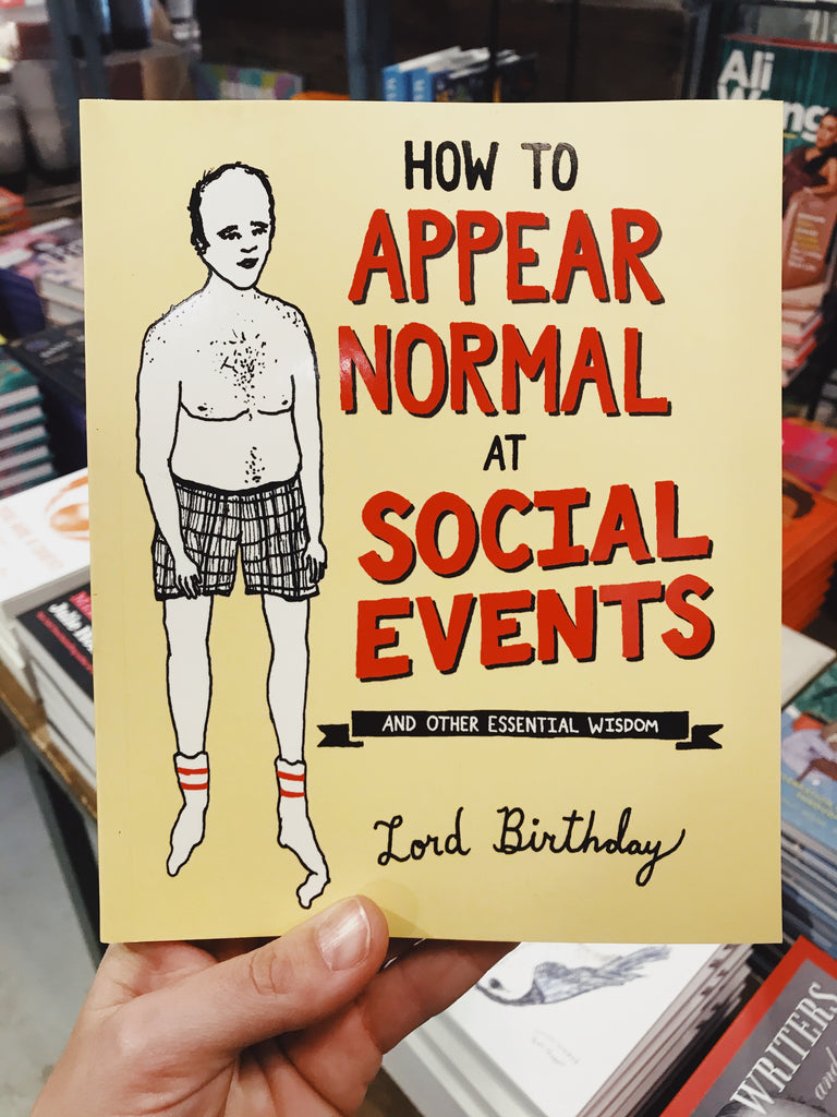 How to Appear Normal at Social Events: And Other Essential Wisdom