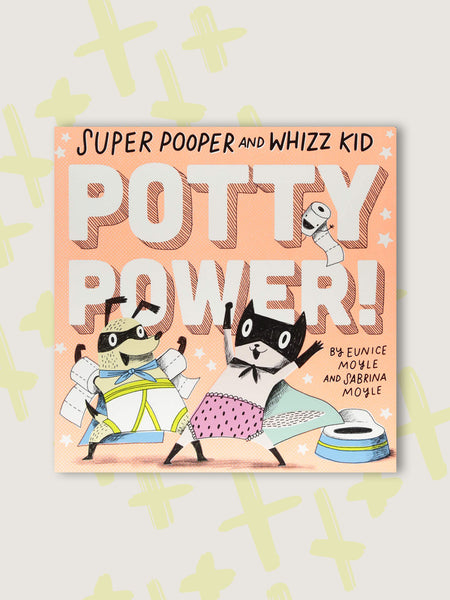Super Pooper & Whizz Kid: Potty Power!