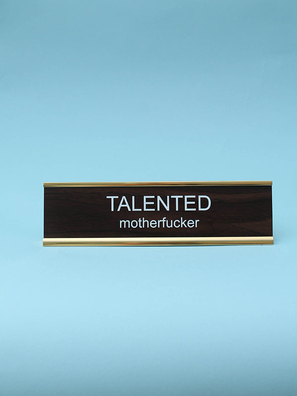 Name Plate: Talented Motherf*cker (Walnut)