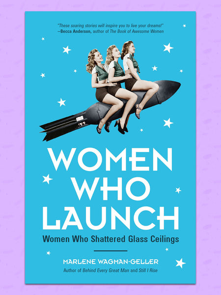 women who launch book the women who shattered glass ceiling marlene wagman geller