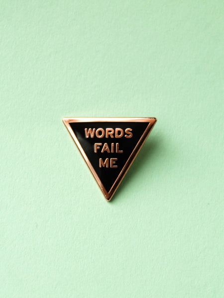 Enamel Pin: Words Fail Me