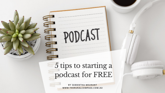 5 tips to starting a podcast for FREE