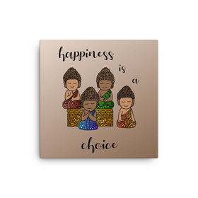 Happiness Is A Choice Canvas