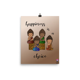 Happiness Is A Choice Enhanced Matte Paper Poster