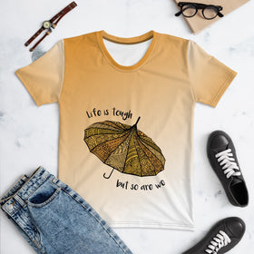 Life Is Tough But So Are We All-Over Print Women's Crew-Neck T-Shirt