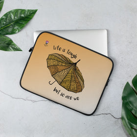 Life Is Tough But So Are We Laptop Sleeve