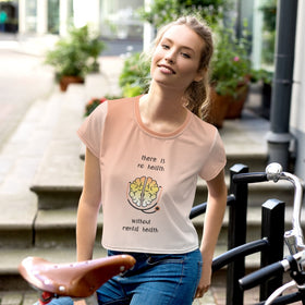 There Is No Health Without Mental Health All-Over Print Crop T-Shirt