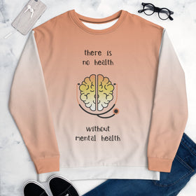 There Is No Health Without Mental Health All-Over Print Unisex Sweatshirt