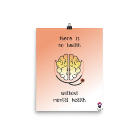 There Is No Health Without Mental Health Enhanced Matte Paper Poster