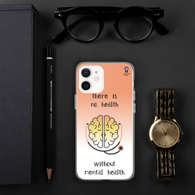 There Is No Health Without Mental Health iPhone Case