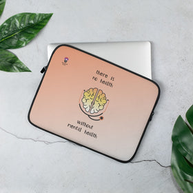 There Is No Health Without Mental Health Laptop Sleeve