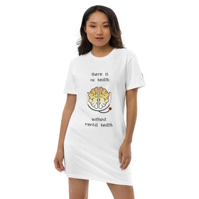 There Is No Health Without Mental Health Organic Cotton T-Shirt Dress - Stanley/Stella STDW144