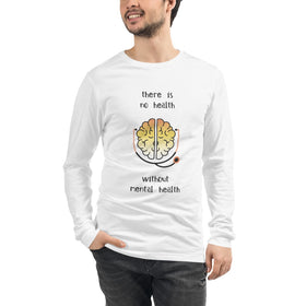 There Is No Health Without Mental Health Unisex Long-Sleeve T-Shirt - Bella+Canvas 3501