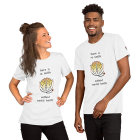 There Is No Health Without Mental Health Unisex Premium T-Shirt - Bella+Canvas 3001