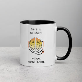 There Is No Health Without Mental Health White Ceramic Mug With Color Inside