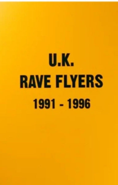 uk rave flyers 1991 to 1996 cover