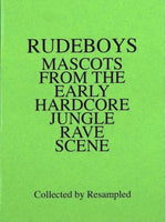 Rudeboys: Mascots From The Early Hardcore Jungle Rave Scene