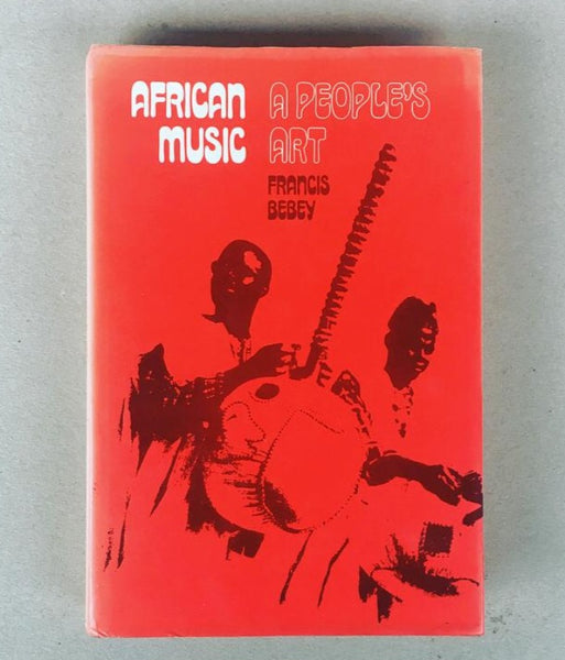 African Music A Peoples Art - Francis Bebey