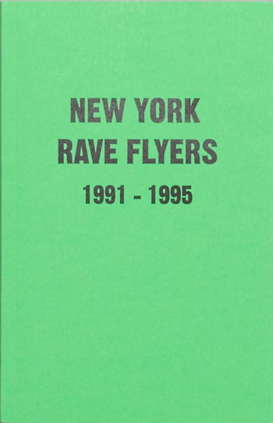 New York Rave Flyers 1991 to 1995