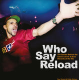 Who Say Reload: The Stories Behind the Classic Drum and Bass Records of The 90s