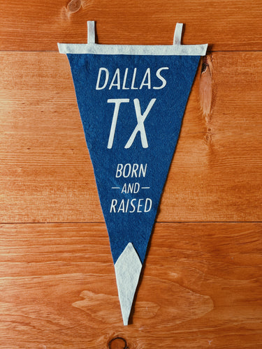 Dallas Born & Raised Pennant