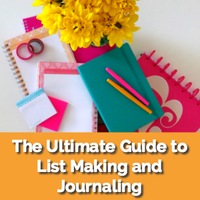The Ultimate Guide to List Making and Journaling
