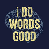 I Do Words Good - AH