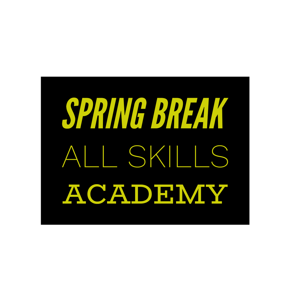 Spring Break All Skills Academy